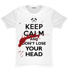 Keep Calm And Don t Lose Your Head